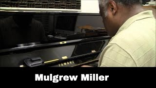 Mulgrew Miller: Its Easy to Remember (and so hard to forget)