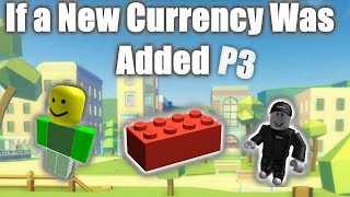 If a new currency was added to Roblox (FINAL)
