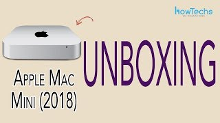 Apple Mac Mini - Unboxing 2018 - Howtechs