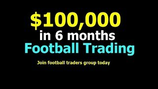 $100,000 in 6months football trading