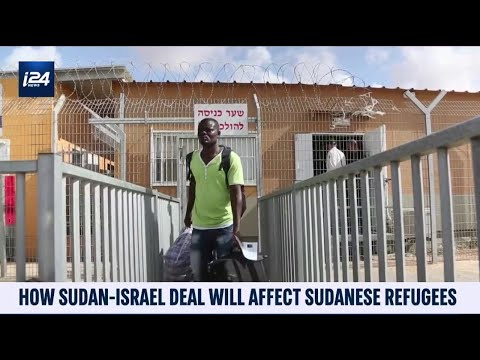 How Sudan-Israel Deal Will Affect Sudanese Refugees