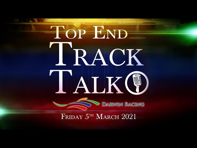 Top End Track Talk EP97 05 03 21