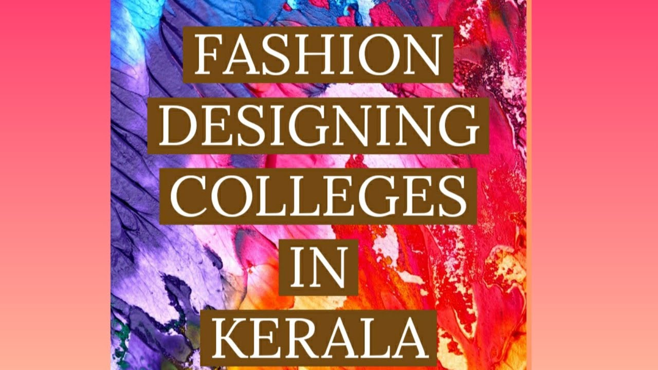 Fashion Designing Colleges In Kerala Youtube