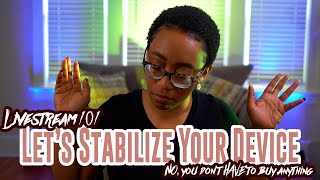 Livestream Tip #6: Let's Stabilize Your Device