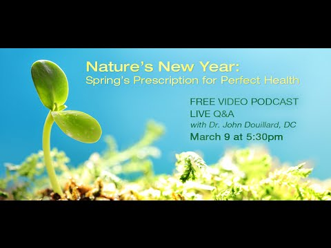 Nature's New Year - Spring's Prescription for Perfect Health   John Douillard's LifeSpa