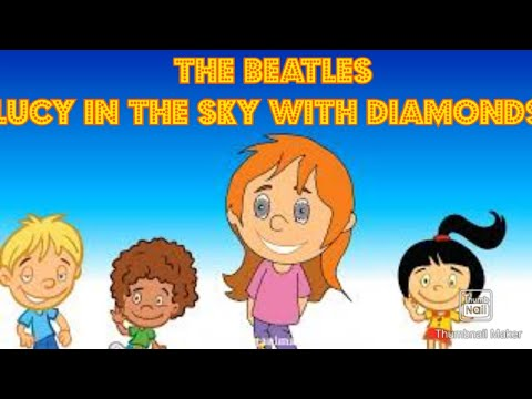 The Beatles - Yellow Submarine (Animated) - Song for Childrens - Lucy in the Sky with Diamonds