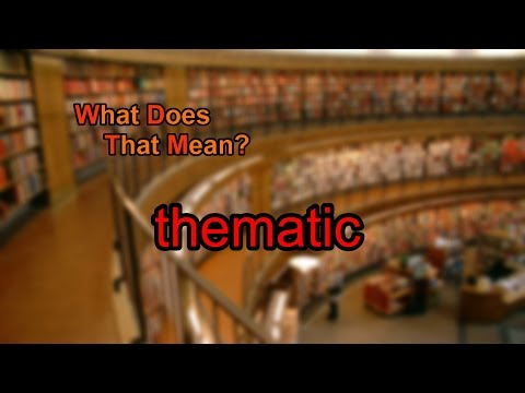 What does thematic mean?