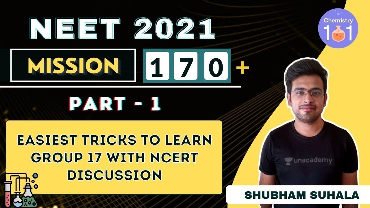 Easiest Tricks to Learn Group 17 with NCERT Discussion | Part 1 | NEET 2021 | Shubham Suhala