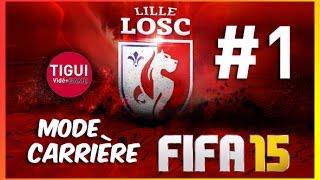 FIFA 15 | Carrière Manager | LOSC | épisode 01 | C'est parti, mon Kiki !