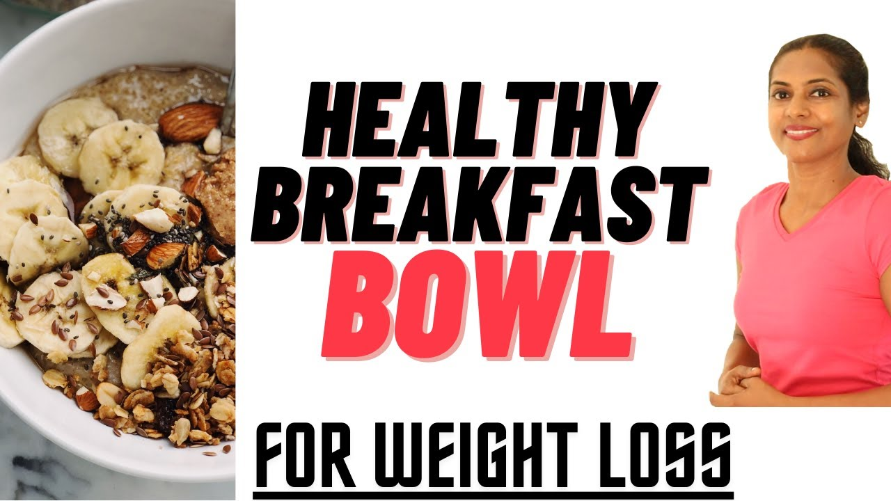 Healthy Breakfast Help You Lose Weight.Healthy Breakfast Bowl for weight loss in Malayalam.