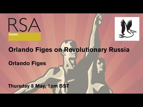 RSA Replay - Orlando Figes on Revolutionary Russia