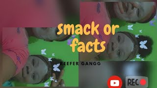 Smack👋 or Fact 😂😂😂