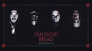 MACHINE HEAD - New Album: Catharsis (OUT WORLDWIDE)