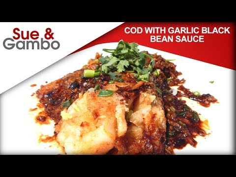 Cod With Garlic Black Bean Sauce