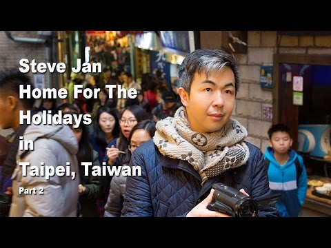 Steve Jan's Taipei For Holidays Part 2