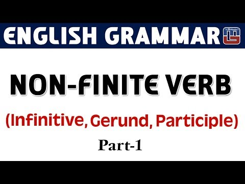 Non - Finite Verb | Gerund - Infinite - Participle | Basic English Grammar | All Competitive Exams
