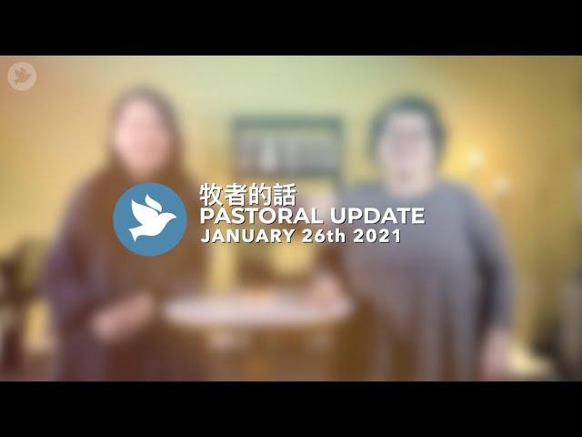 牧者的話 Pastoral Update | January 26th 2021