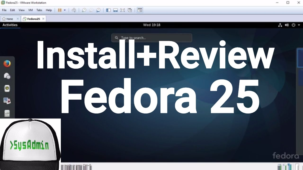 How to Install Fedora 25 and Review on VMware Workstation | SysAdmin [HD]