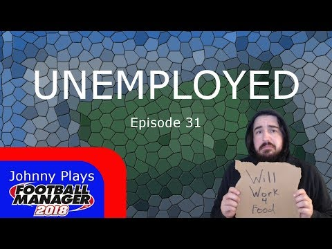 FM18 Unemployed Challenge - Episode 31: The Drama of it All - Football Manager 2018