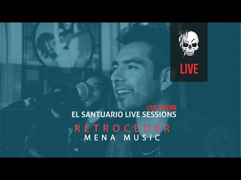 Mena en vivo / Retroceder / El Santuario Live Sessions – Mex