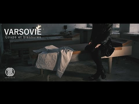 VARSOVIE -  Coups Et Blessures (Official Video Clip)
