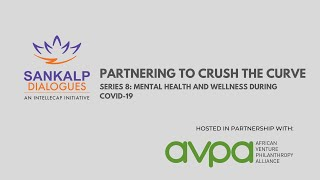 Sankalp Dialogues & AVPA - Crushing The Curve 08: Mental Health & Wellness During COVID-19