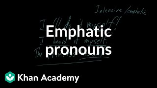 Emphatic pronouns | The parts of speech | Grammar | Khan Academy