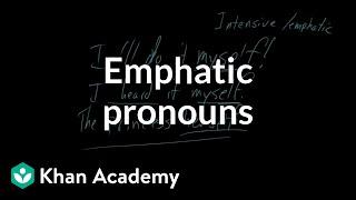 Emphatic pronouns | The parts of speech | Grammar | Khan Academy