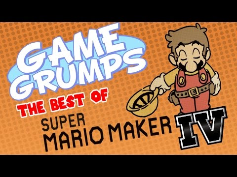 Game Grumps - The Best of SUPER MARIO MAKER Volume IV