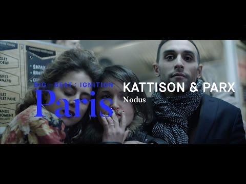 Kattison & Parx – Nodus : BIG BEAT IGNITION : Paris