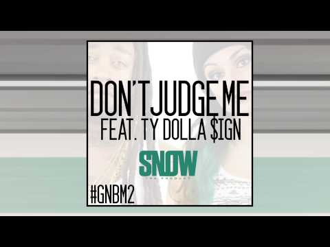 Snow Tha Product - Don't Judge Me feat. Ty Dolla $ign
