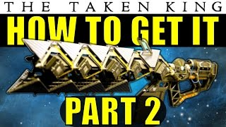 Destiny: How to Get The Sleeper Simulant Exotic Heavy Fusion Rifle | Part 2 | The Taken King