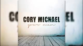 Cory Michael - Your Man