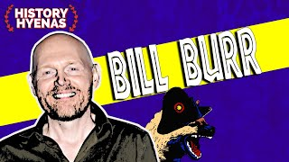 Bill Burr is WILD!