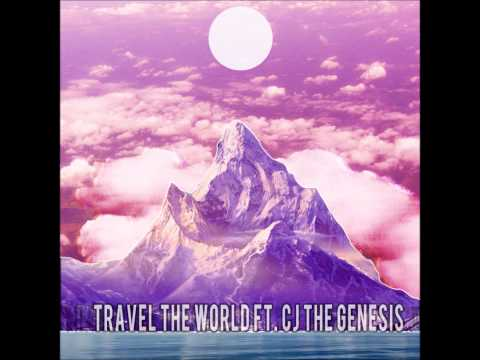 Travel The World Ft. CJ The Genesis (1080p)
