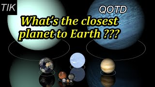What Is The Closest Planet To Earth? Question Of The Day #13