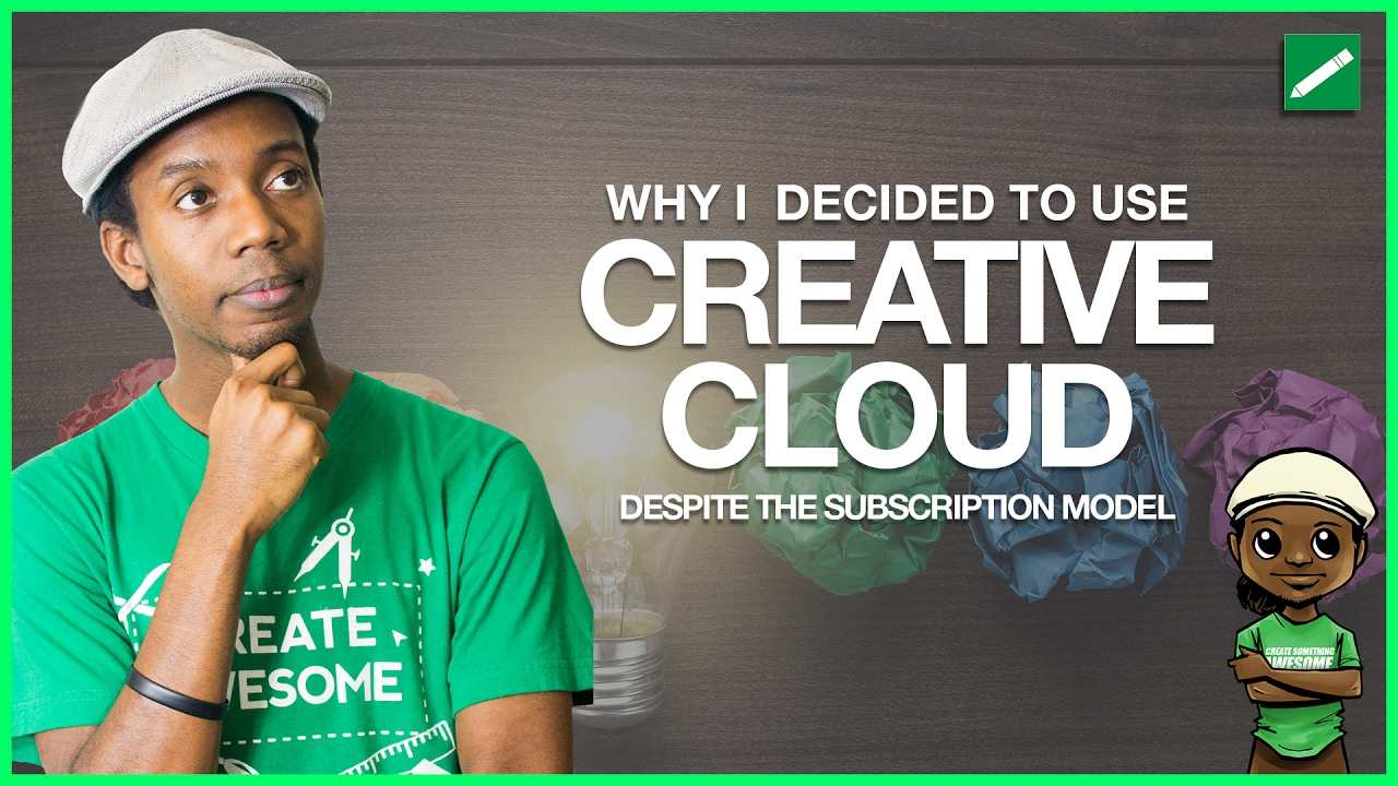 Why I Use Adobe Creative Cloud 2017 Instead of CS6
