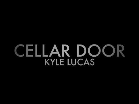Video: Kyle Lucas - Cellar Door