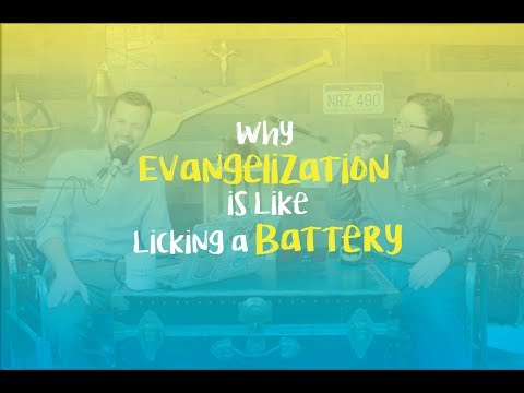 Evangelization is Like Licking a 9-Volt Battery - FWD 2.01