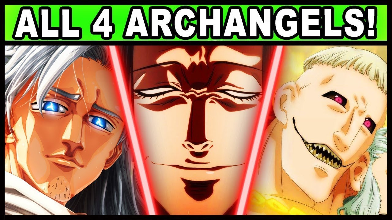 All 4 Archangels and Their Powers Explained! (Seven Deadly Sins / Nanatsu no Taizai)
