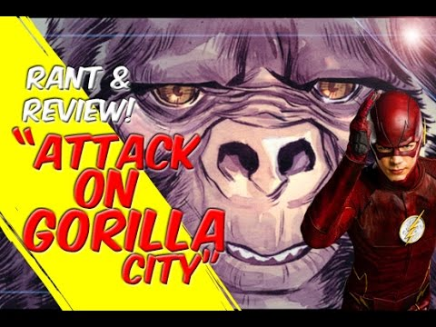 Attack On Gorilla City! - The Flash - Rant & Review!