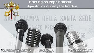 2016.10.26 Briefing on the Pope's Apostolic journey to Sweden