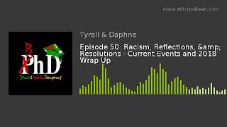Episode 50: Racism, Reflections, & Resolutions - Current Events and 2018 Wrap Up