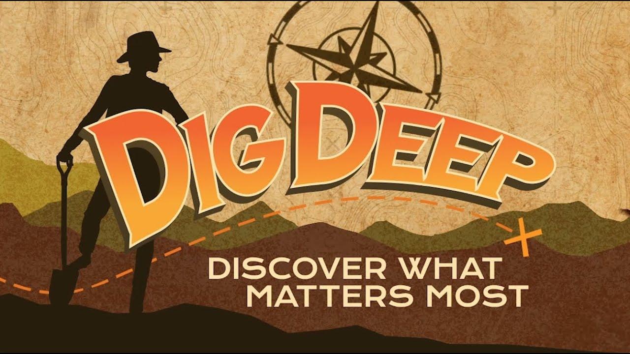Dig Deep Part 1 (July 31) / LB Kids (K-4)