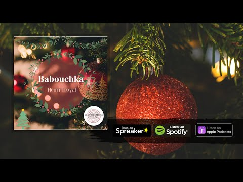 🎄 Babouchka - Henri Troyat 🎄 Storie sotto l'albero 🎄 from YouTube · Duration:  5 minutes 50 seconds