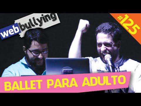 WEBBULLYING #125 - BALLET PARA ADULTO (Divinópolis, MG)