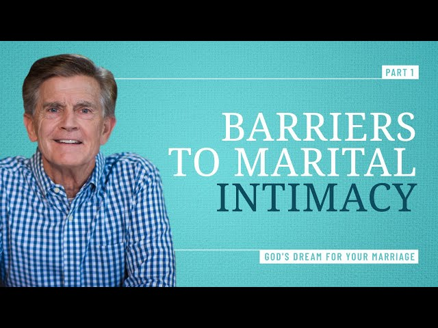 What Went Wrong? Barriers to Intimacy, Part 1 - Chip Ingram