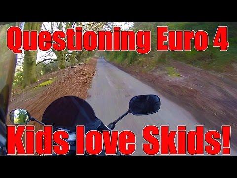 Questioning Euro 4, Kids love skids!