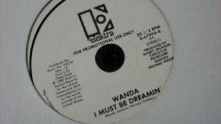 Wanda - I Must Be Dreamin