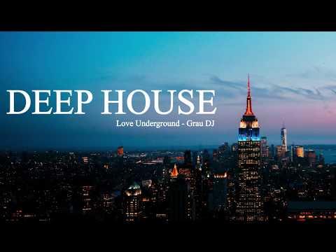Deep House Mix 062 • Love Underground • Grau DJ